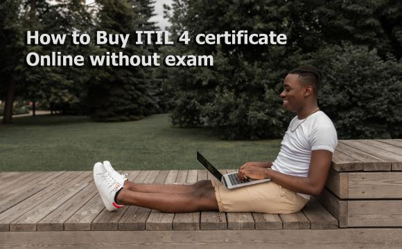 How to Buy ITIL 4 certificate online without exam